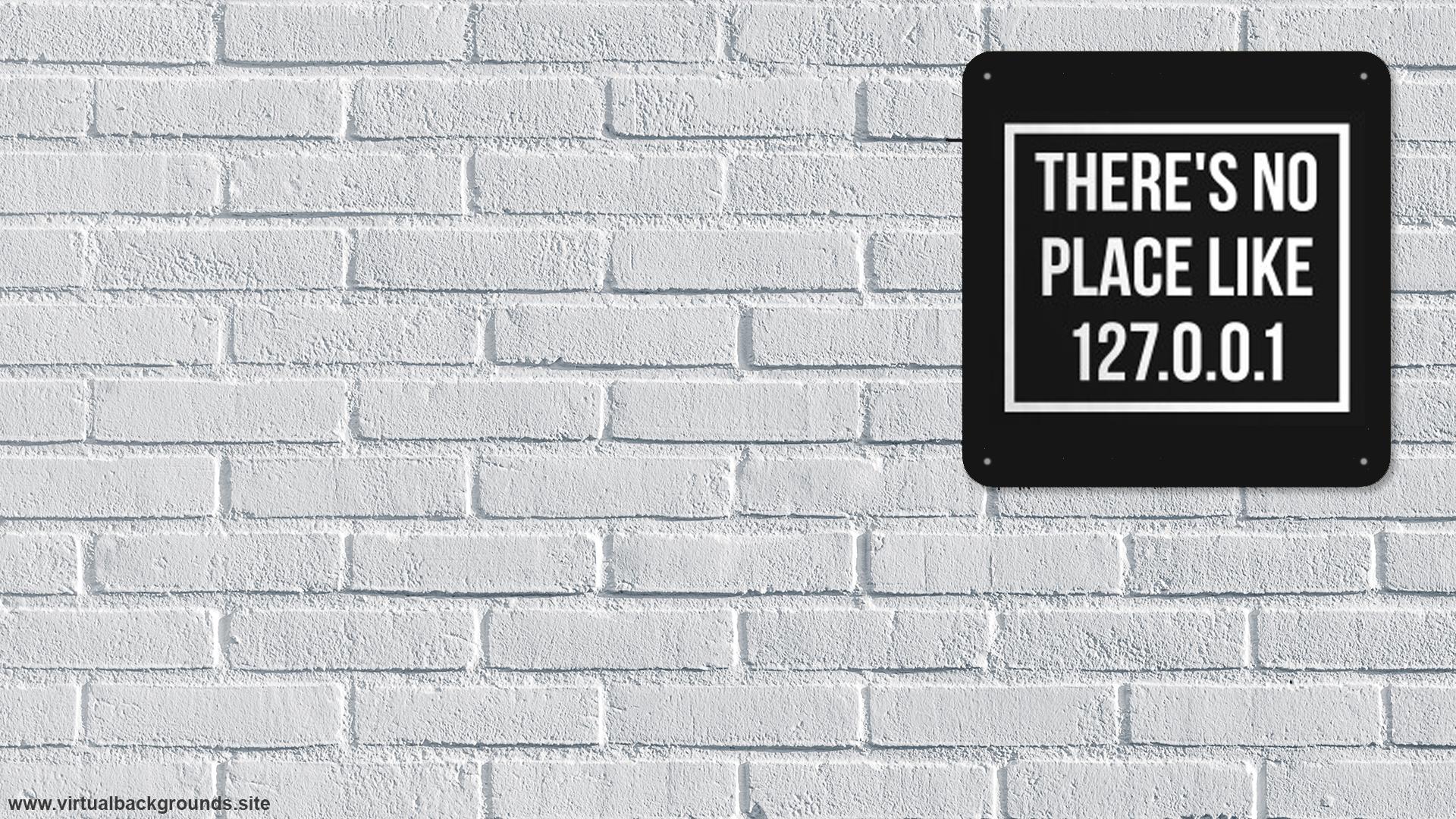 Placa there's no place like 127.0.0.1. Fondo virtual gratuito para Zoom, Microsoft Teams, Skype, Google Meet, WebEx o cualquier otra aplicación compatible.